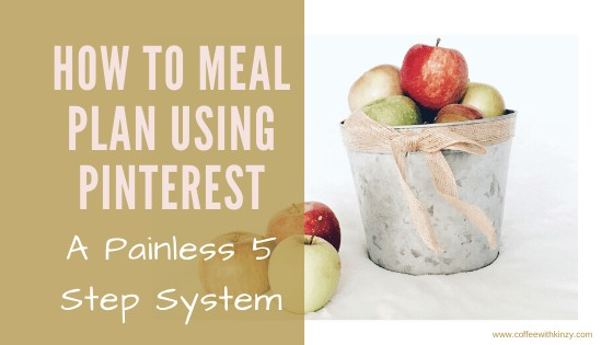 Easy 5 Step System: How To Meal Plan Using Pinterest
