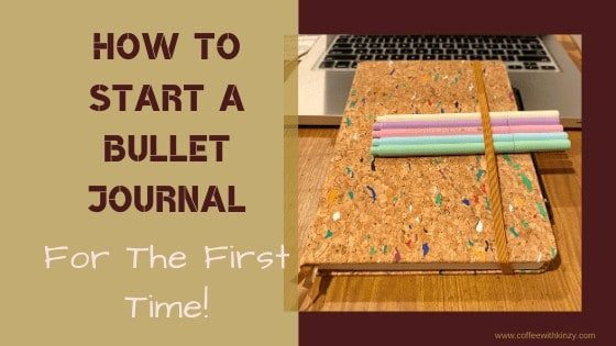 How To Start A Bullet Journal For The Very First Time