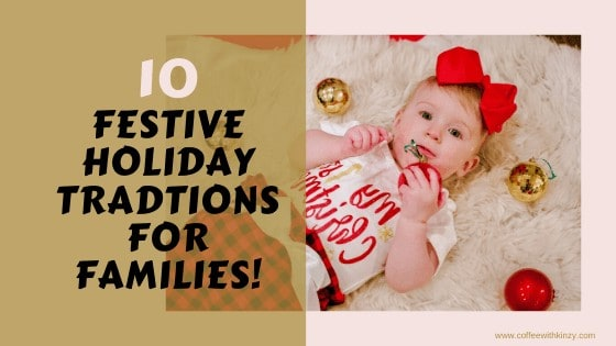 10 Fun and Festive Holiday Traditions for Families