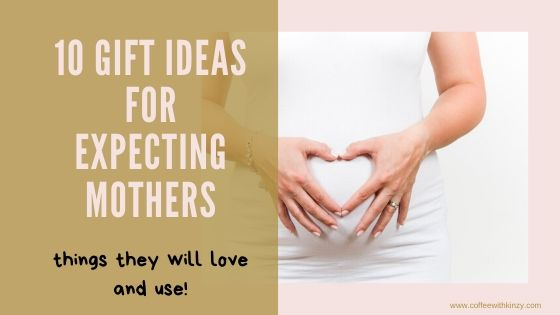 10 Gift Ideas for Expecting Mothers