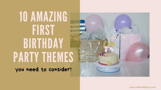 10 Amazing First Birthday Party Themes You Need To Consider