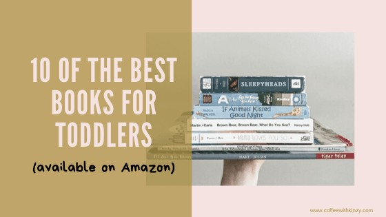 10 of the Best Books For Toddlers (available on Amazon)