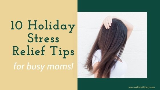 Holiday Stress Relief Tips for busy Moms
