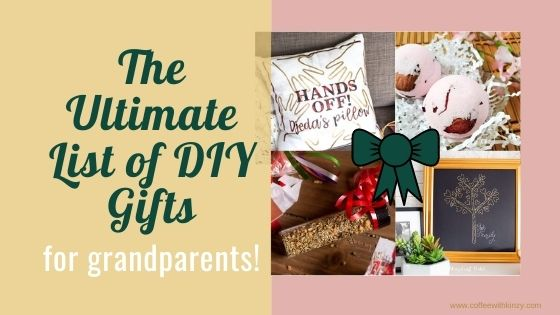 The Ultimate List of DIY Gifts for Grandparents