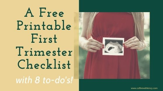 A Free Printable First Trimester Checklist