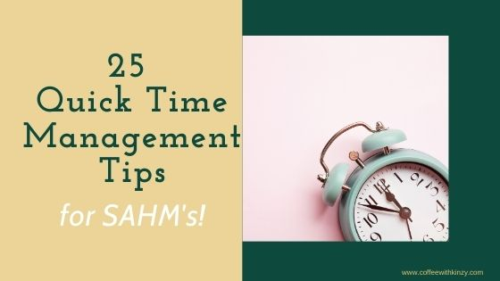 25 Quick Time Management Tips for Stay At Home Moms